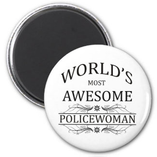World's Most Awesome Police Woman 6 Cm Round Magnet