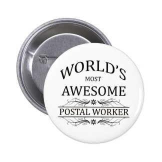 World's Most Awesome Postal Worker 6 Cm Round Badge