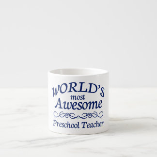 World's Most Awesome Preschool Teacher Espresso Cup