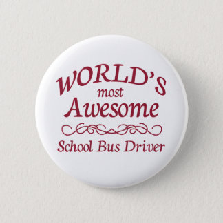 World's Most Awesome School Bus Driver 6 Cm Round Badge
