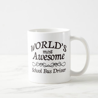 World's Most Awesome School Bus Driver Basic White Mug