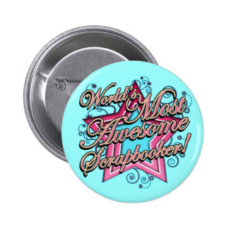 Worlds Most Awesome Scrapbooker Pinback Buttons