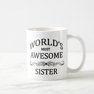 World's Most Awesome Sister Coffee Mug