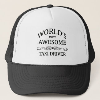 World's Most Awesome Taxi Driver Trucker Hat