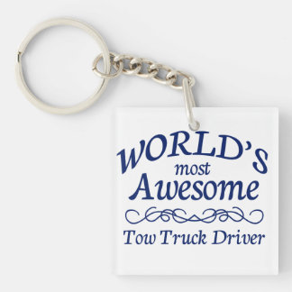 World's Most Awesome Tow Truck Driver Single-Sided Square Acrylic Key Ring