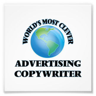 World's Most Clever Advertising Copywriter Photo Print