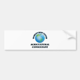 World's Most Clever Agricultural Consultant Bumper Stickers