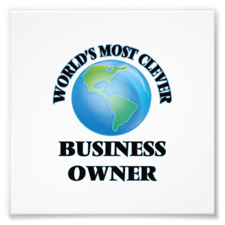 World's Most Clever Business Owner Photo Art