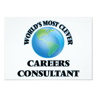 World's Most Clever Careers Consultant 5x7 Paper Invitation Card