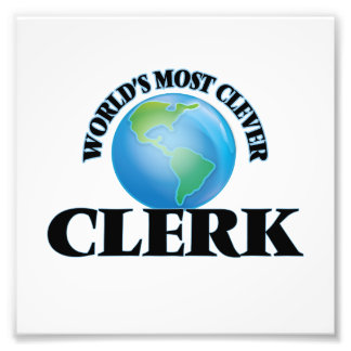 World's Most Clever Clerk Photo Print