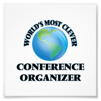 World's Most Clever Conference Organizer Photographic Print