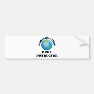 World's Most Clever Drill Instructor Bumper Stickers