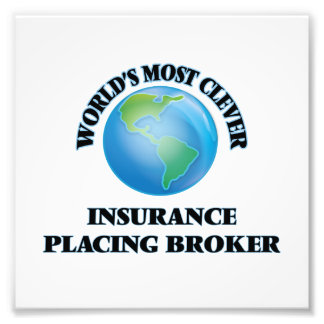 World's Most Clever Insurance Placing Broker Art Photo