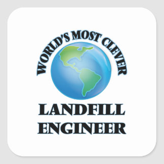 World's Most Clever Landfill Engineer Square Sticker