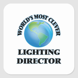 World's Most Clever Lighting Director Square Stickers