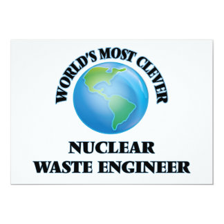 "World's Most Clever Nuclear Waste Engineer 5"" X 7"" Invitation Card"