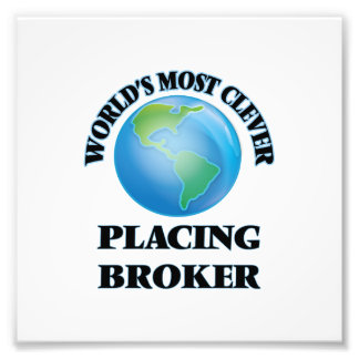 World's Most Clever Placing Broker Photo Print