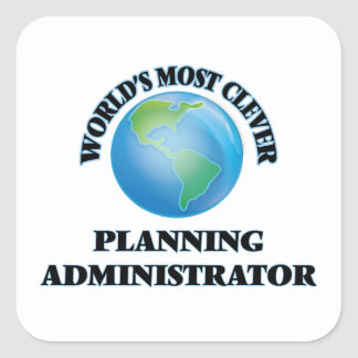 World's Most Clever Planning Administrator Square Sticker