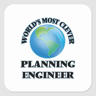 World's Most Clever Planning Engineer Square Stickers
