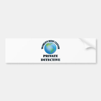 World's Most Clever Private Detective Bumper Stickers