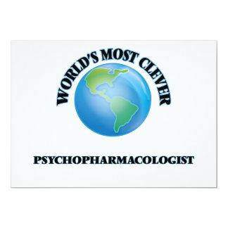 """World's Most Clever Psychopharmacologist 5"""" X 7"""" Invitation Card"""