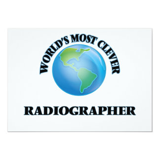"""World's Most Clever Radiographer 5"""" X 7"""" Invitation Card"""