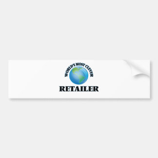 World's Most Clever Retailer Bumper Stickers