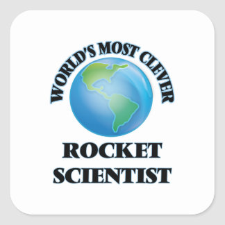 World's Most Clever Rocket Scientist Square Sticker