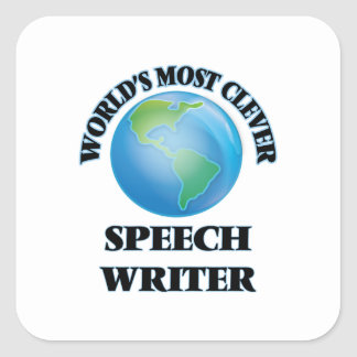 World's Most Clever Speech Writer Square Sticker