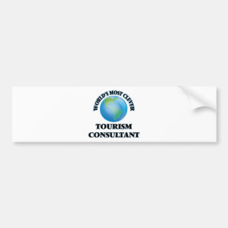 World's Most Clever Tourism Consultant Bumper Stickers