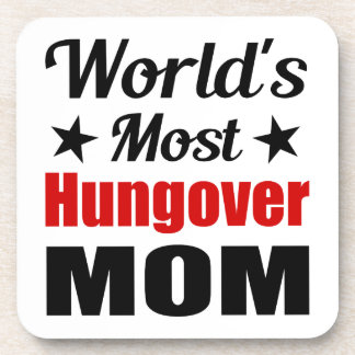 World's Most Hungover Mom Funny Drinking Beverage Coaster