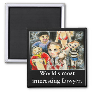 World's most interesting Lawyer Square Magnet