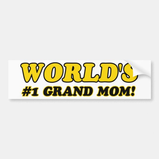 World's number 1 grand mom bumper stickers