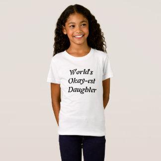 World's Okay-est Daughter T-Shirt