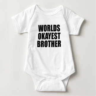 Worlds Okayest Baby/Little Brother Shirt