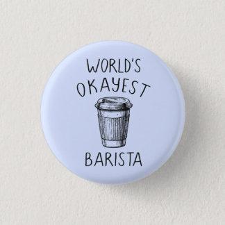 World's Okayest Barista - Flair Pin Button
