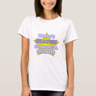 World's Okayest Biomedical Engineer .. Joke T-Shirt