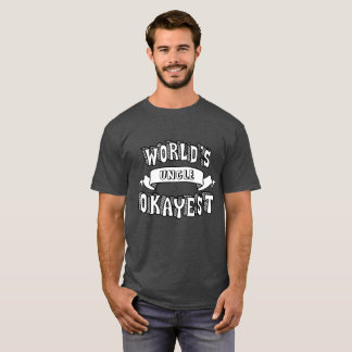 World's Okayest Blank Funny Text Shirt