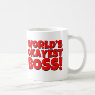 World's Okayest Boss Funny Mug