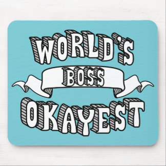 World's Okayest Boss Funny Text Mousepad