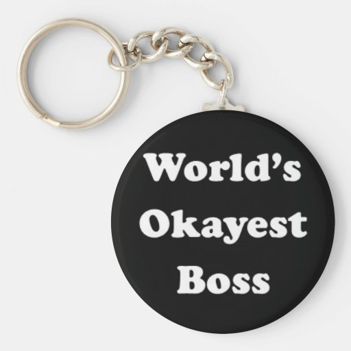 World's Okayest Boss Humorous Work Gift Funny Fun Keychain