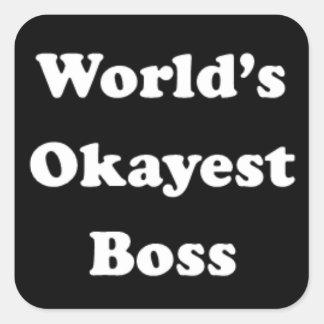 World's Okayest Boss Humorous Work Gift Funny Fun Square Sticker