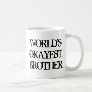 Worlds Okayest Brother coffee mug