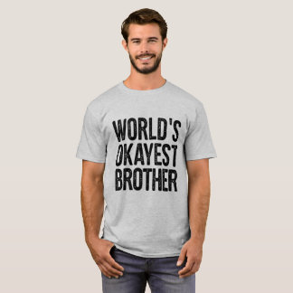 Worlds Okayest Brother Definition Funny Shirt