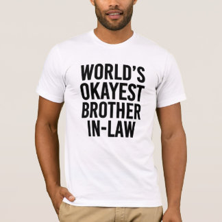 World's okayest Brother in law funny shirt