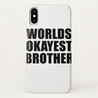 Worlds Okayest Brother iPhone X Case