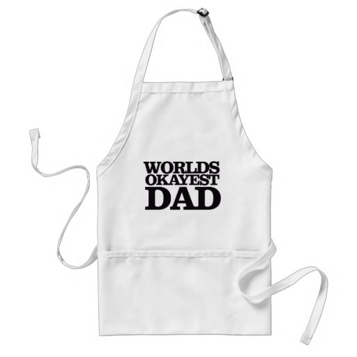 Worlds Okayest Dad Aprons