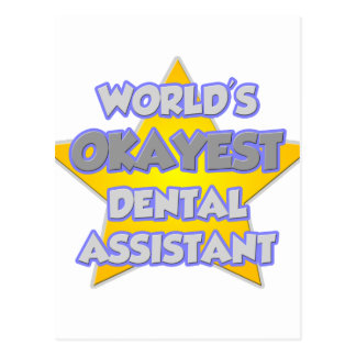 World's Okayest Dental Assistant .. Joke Postcard