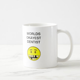 Worlds Okayest Dentist Coffee Mug
