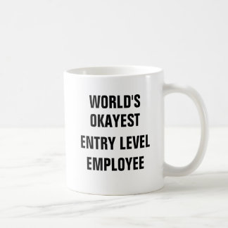 World's Okayest Entry Level Employee Coffee Mug